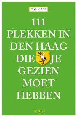 Denhaag_Boeken_111_plekken_in_Den_Haag_die_je_gezien_moet_hebben_Tal_Maes